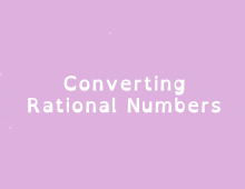 Math Shorts Episode 11 – Converting Rational Numbers