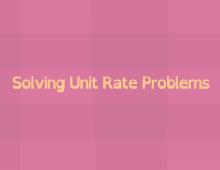 Math Shorts Episode 17 – Solving Unit Rate Problems