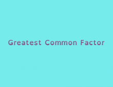 Math Shorts Episode 5 – Greatest Common Factor