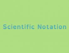 Math Shorts Episode 7 – Scientific Notation