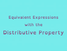 Math Shorts Episode 6 – Equivalent Expressions with the Distributive Property