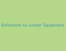 Math Shorts Episode 20 – Solutions to Linear Equations