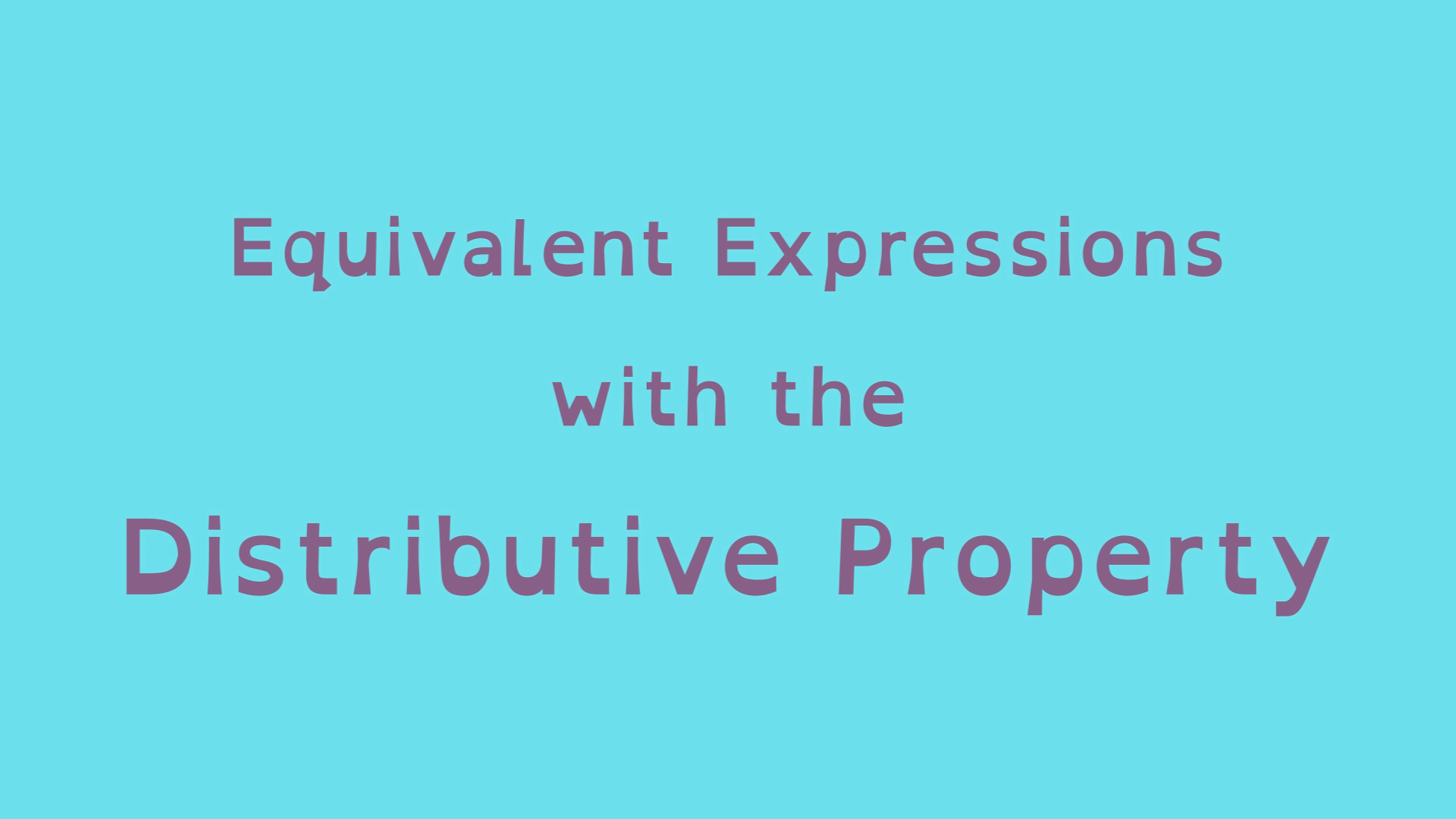 Equivalent Expressions with the Distributive Property - Planet Nutshell